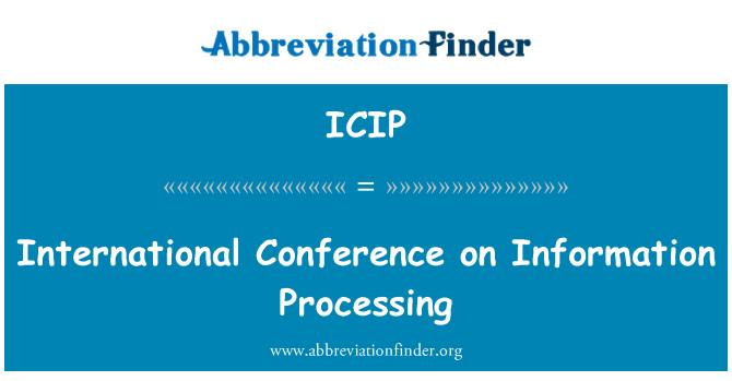 ICIP: Tarptautinė konferencija, informacijos apdorojimo