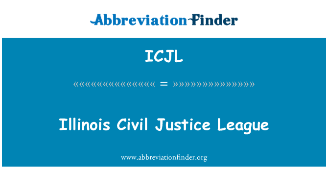 ICJL: Illinois Civil Justice League