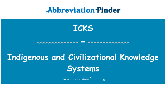 ICKS: Indigenous and Civilizational Knowledge Systems