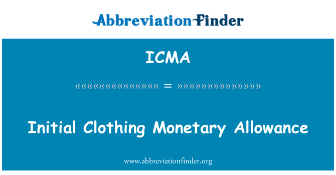 ICMA: Initial Clothing Monetary Allowance
