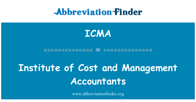 ICMA: Institute of Cost and Management Accountants