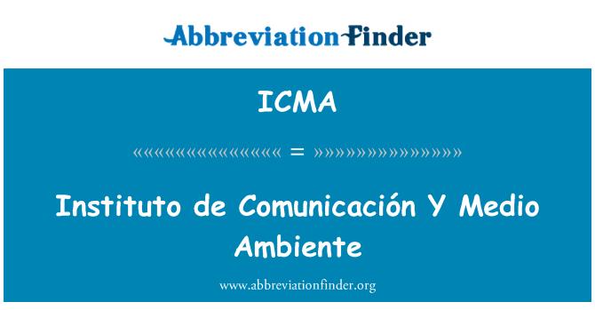 ICMA: Instituto de Comunicación Y Medio Ambiente