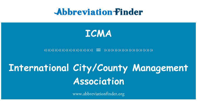 ICMA: International City/County Management Association