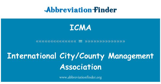 ICMA: International City/County Management Association