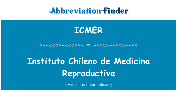 ICMER: Instituto Chileno de Medicina Reproductiva