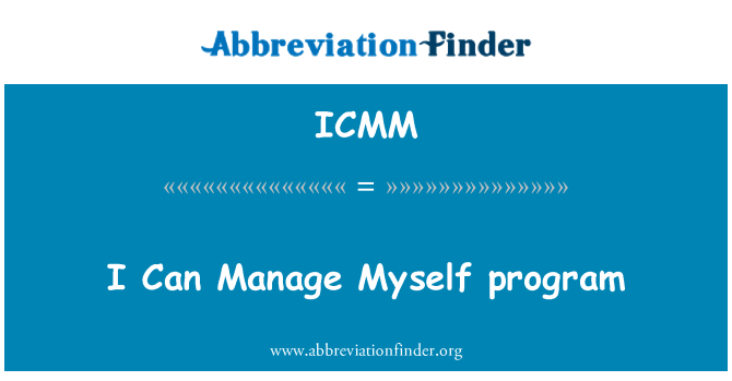 ICMM: I Can Manage Myself program