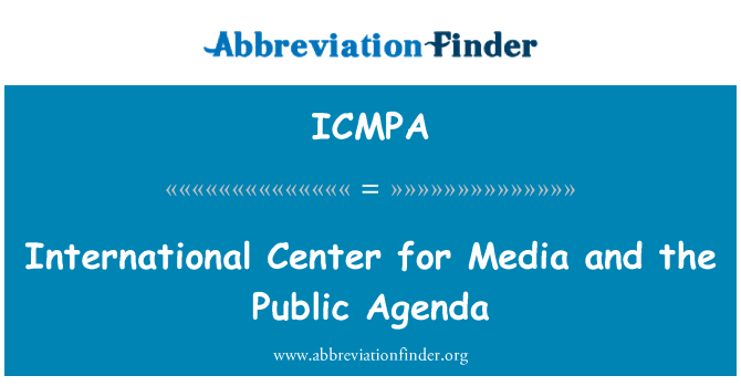 ICMPA: International Center for Media and the Public Agenda