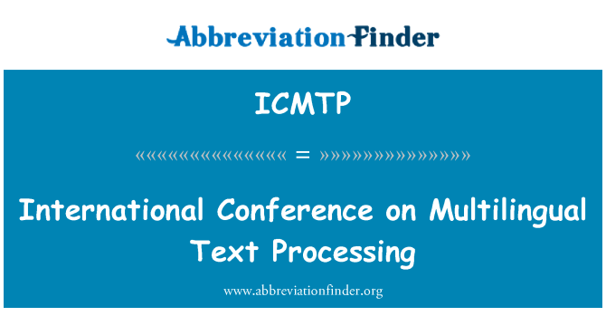 ICMTP: International Conference on Multilingual Text Processing