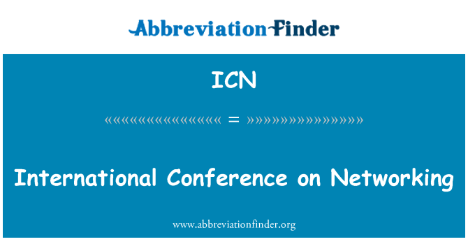 ICN: International Conference on Networking
