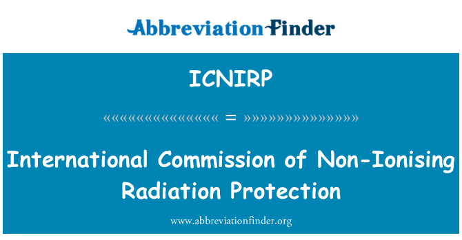 ICNIRP: International Commission of Non-Ionising Radiation Protection