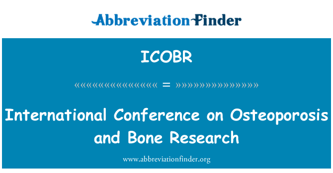 ICOBR: International Conference on Osteoporosis and Bone Research