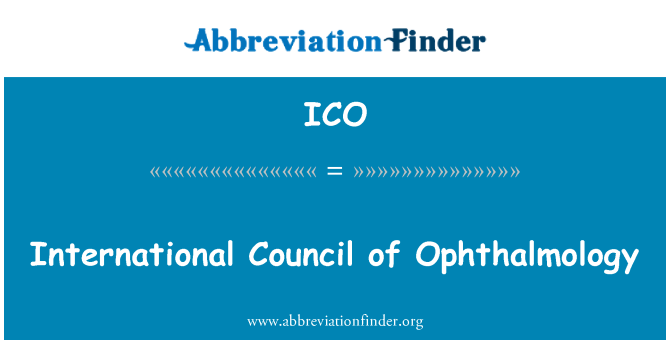 ICO: International Council of Ophthalmology