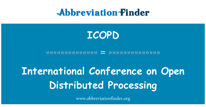 ICOPD: International Conference on Open Distributed Processing