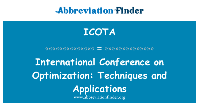 ICOTA: International Conference on Optimization: Techniques and Applications