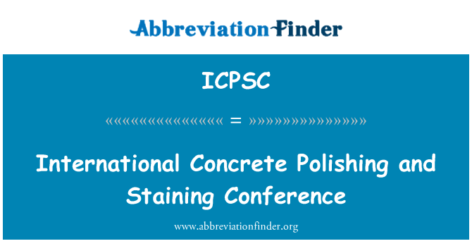 ICPSC: International Concrete Polishing and Staining Conference