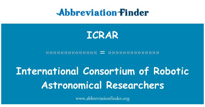 ICRAR: Consorcio Internacional de investigadores astronómicos robóticos