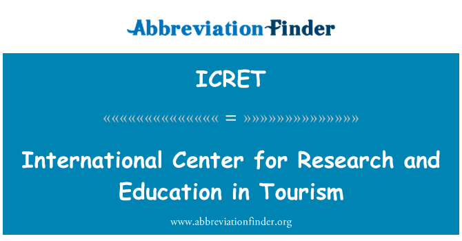 ICRET: International Center for Research and Education in Tourism