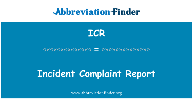 ICR: Incident Complaint Report