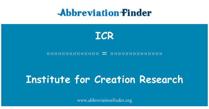 ICR: Institute for Creation Research