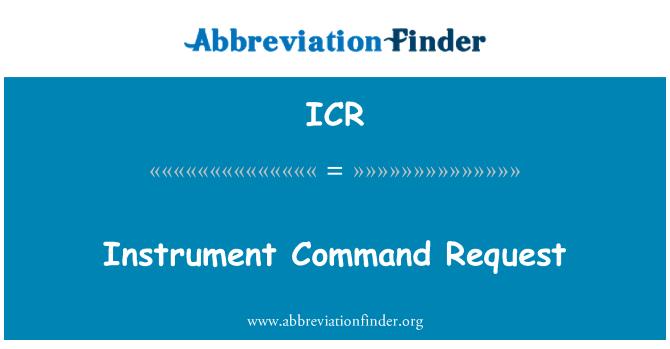 ICR: Instrument Command Request