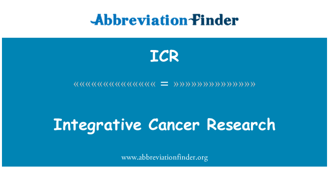 ICR: Integrative Cancer Research