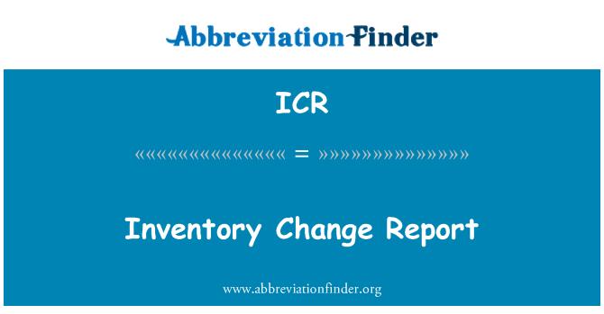 ICR: Inventory Change Report