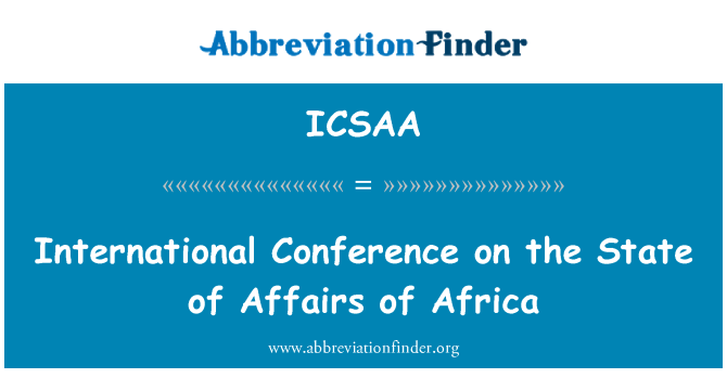 ICSAA: International Conference on the State of Affairs of Africa