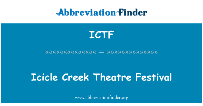 ICTF: Festival icicle Creek Theatre