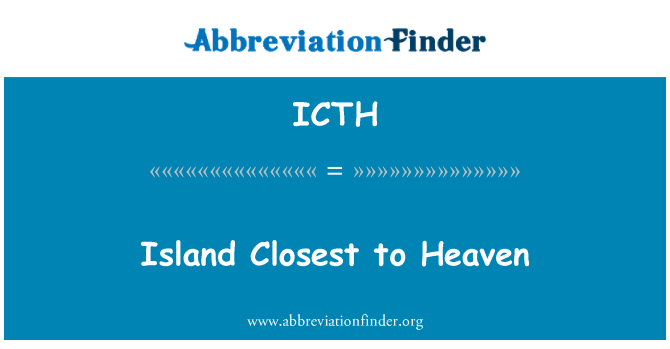 ICTH: Island Closest to Heaven