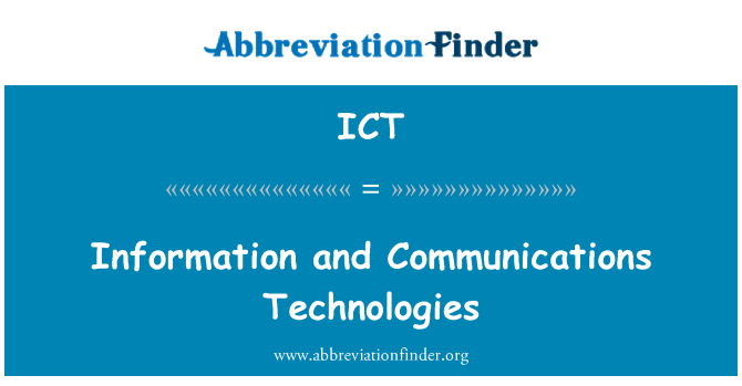 ICT: Information and Communications Technologies