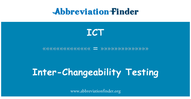 ICT: Inter-Changeability Testing