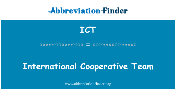 ICT: International Cooperative Team