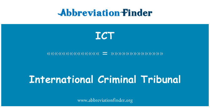 ICT: International Criminal Tribunal