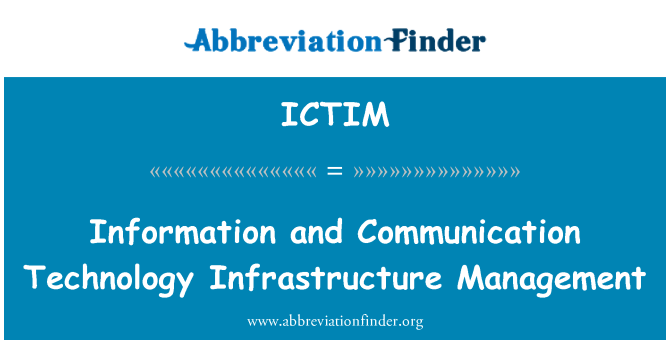 ICTIM: Information and Communication Technology Infrastructure Management
