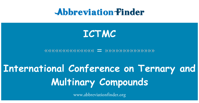 ICTMC: International Conference on Ternary and Multinary Compounds