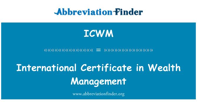 ICWM: Servet yönetimi uluslararası sertifika