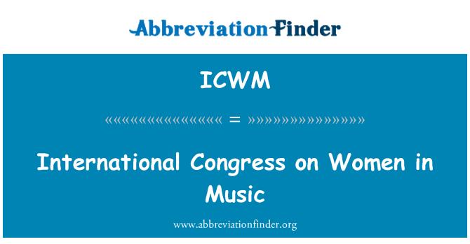 ICWM: Kadın müzik uluslararası Kongresi