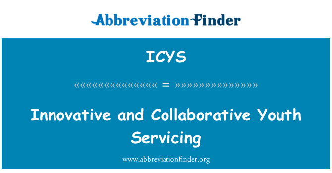 ICYS: Innovative and Collaborative Youth Servicing