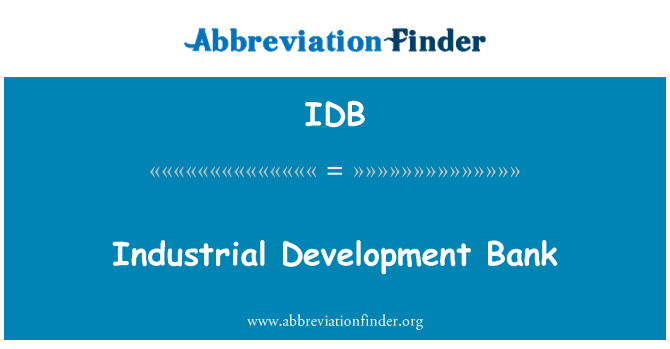 IDB: Industrial Development Bank