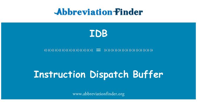 IDB: Instruction Dispatch Buffer