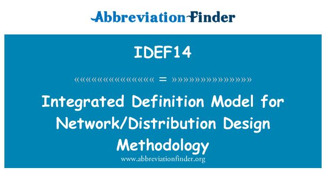 IDEF14: Integrated Definition Model for Network/Distribution Design Methodology