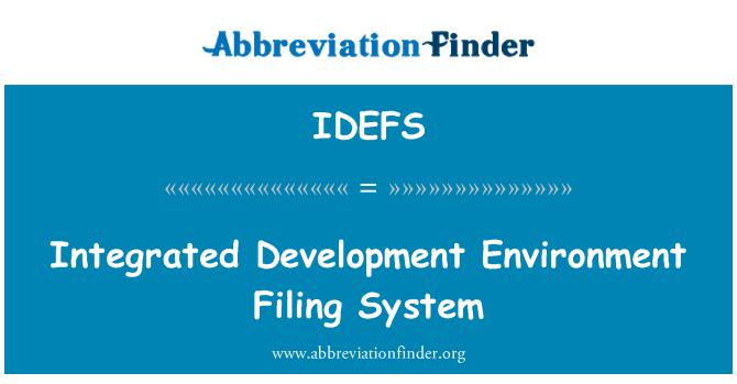 IDEFS: Integrated Development Environment Filing System