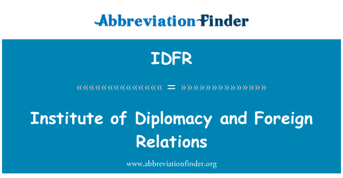 IDFR: Institute of Diplomacy and Foreign Relations