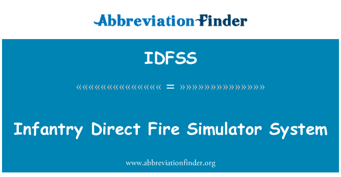 IDFSS: Infantry Direct Fire Simulator System