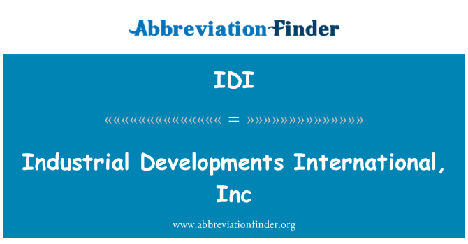 IDI: Industrial Developments International, Inc
