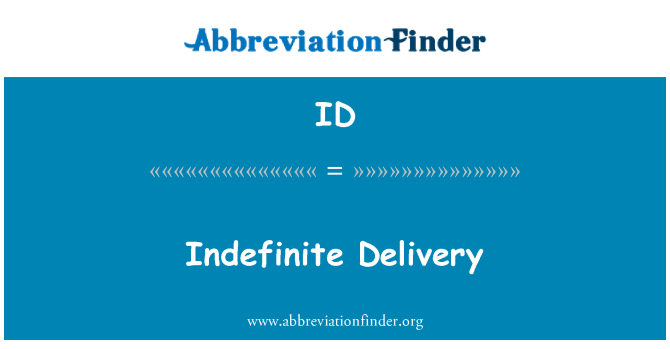 ID: Indefinite Delivery