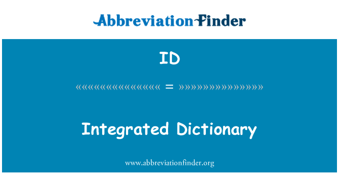 ID: Integrated Dictionary