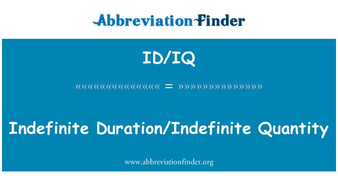 ID/IQ: Indefinite Duration/Indefinite Quantity