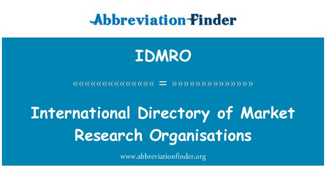 IDMRO: International Directory of Market Research Organisations