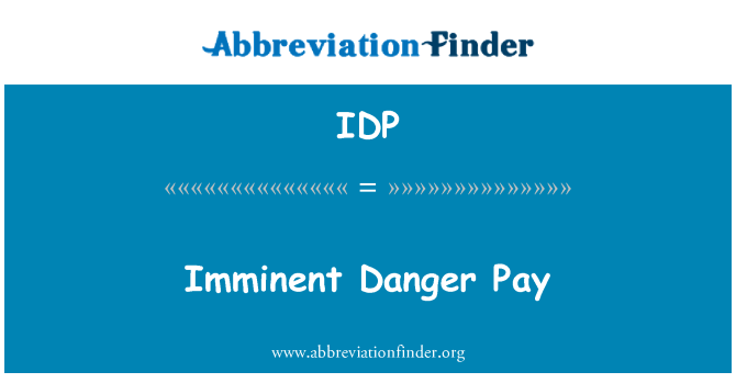 IDP: Imminent Danger Pay